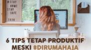 Tips Tetap Produktif