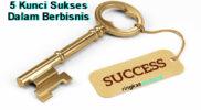 5 Kunci Sukses Dalam Berbisnis